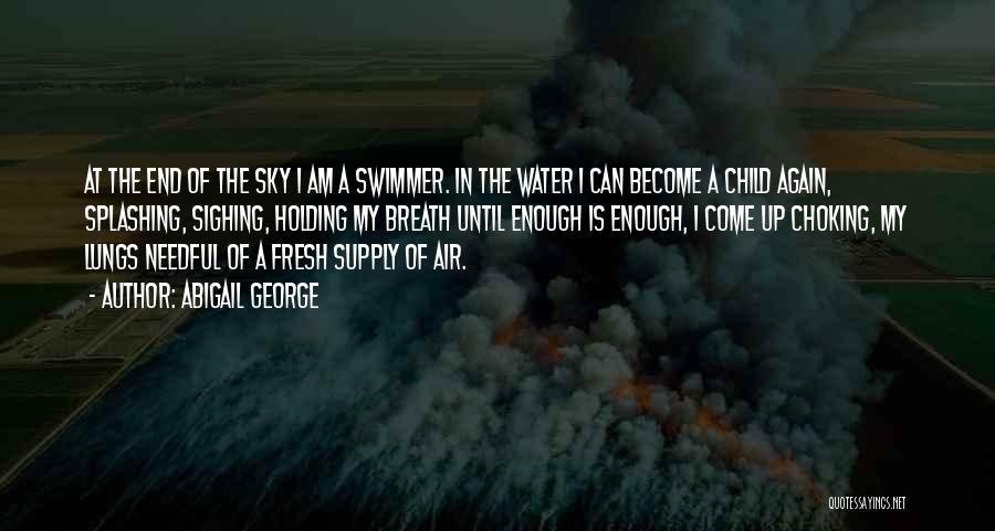 Abigail George Quotes 1180146