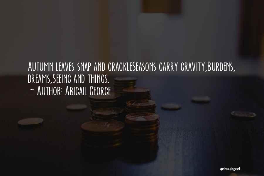 Abigail George Quotes 1421512