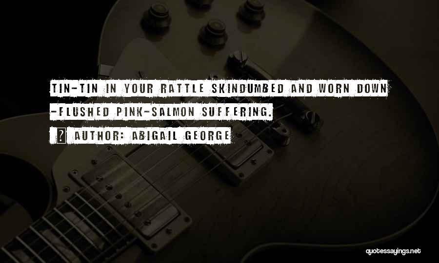 Abigail George Quotes 1695974