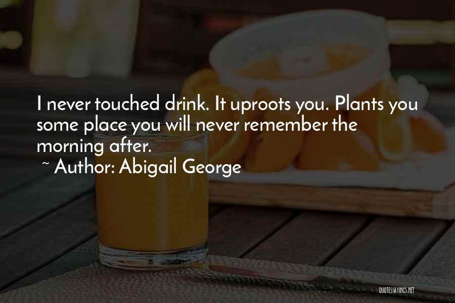 Abigail George Quotes 2100278