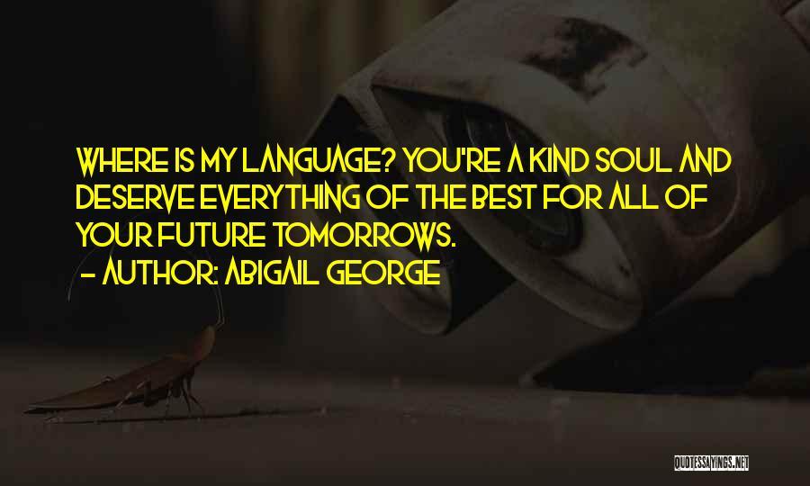 Abigail George Quotes 2199657