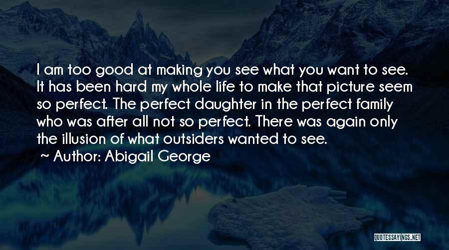 Abigail George Quotes 644506