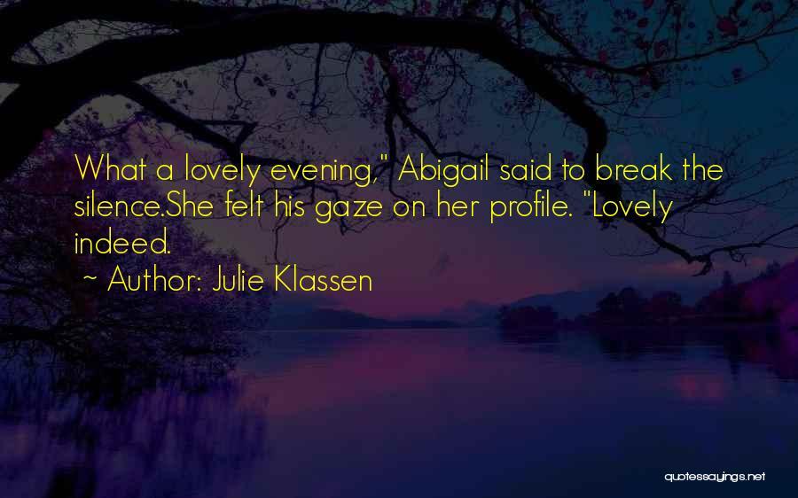 Abigail William Quotes By Julie Klassen
