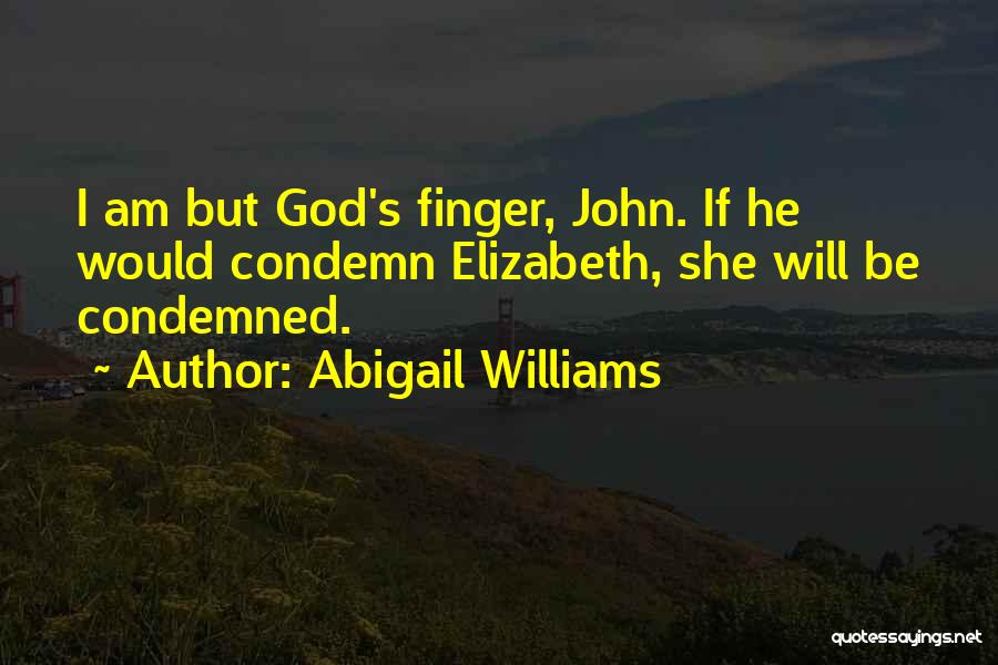 Abigail's Quotes By Abigail Williams