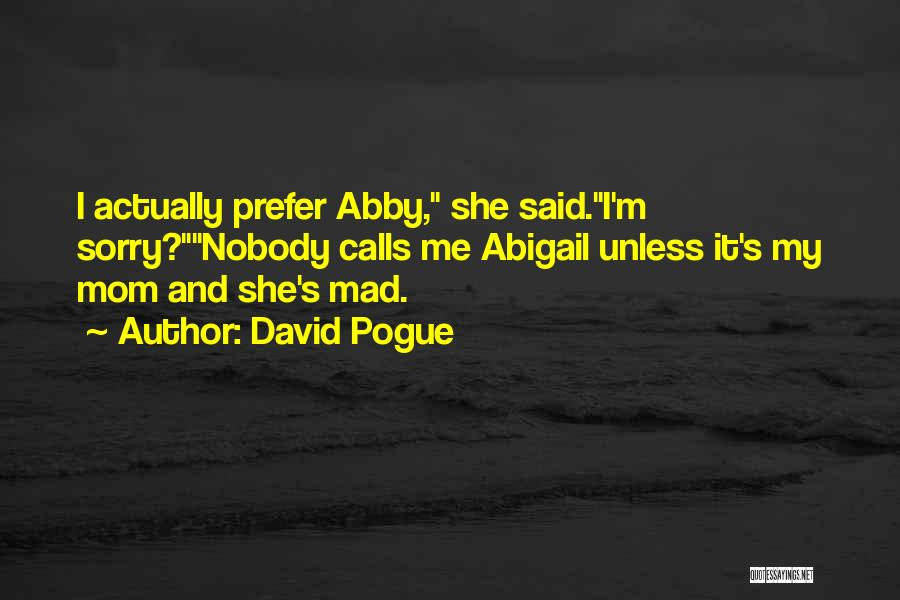 Abigail's Quotes By David Pogue