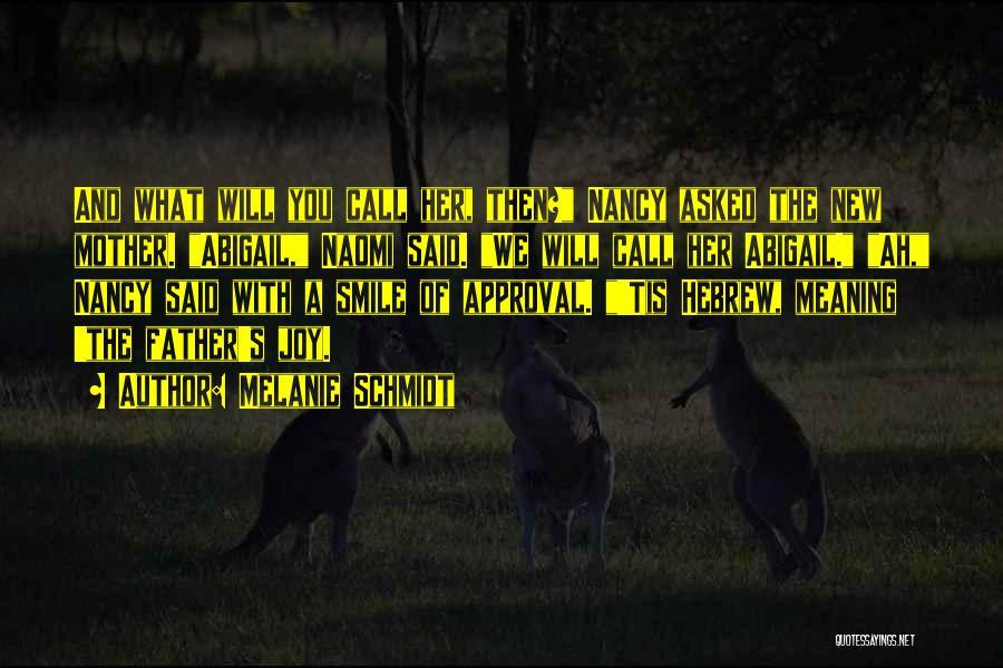 Abigail's Quotes By Melanie Schmidt