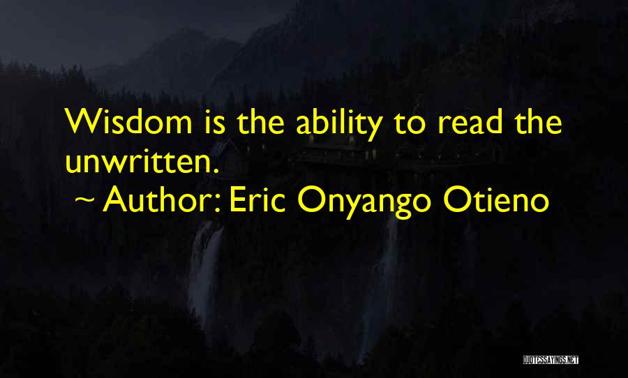 Ability Sayings And Quotes By Eric Onyango Otieno