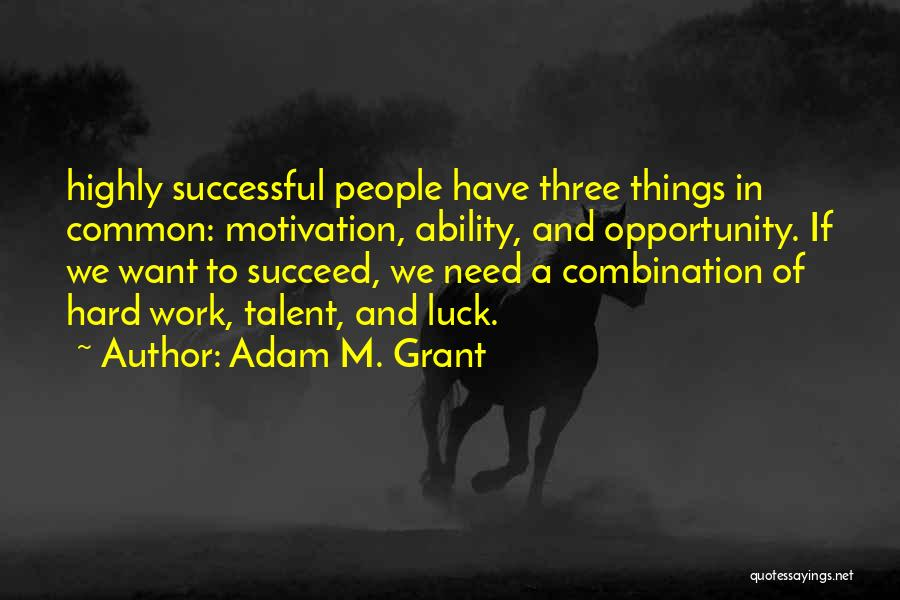 Ability To Succeed Quotes By Adam M. Grant