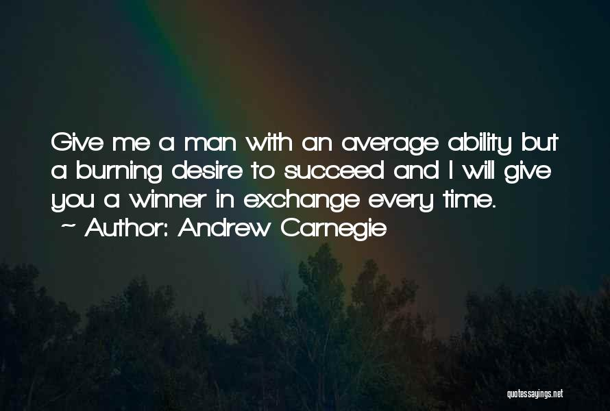 Ability To Succeed Quotes By Andrew Carnegie