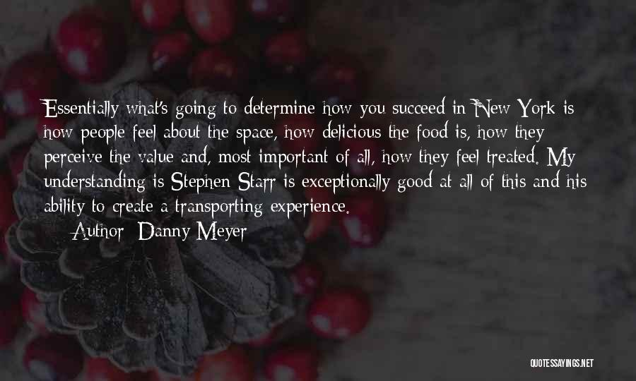 Ability To Succeed Quotes By Danny Meyer