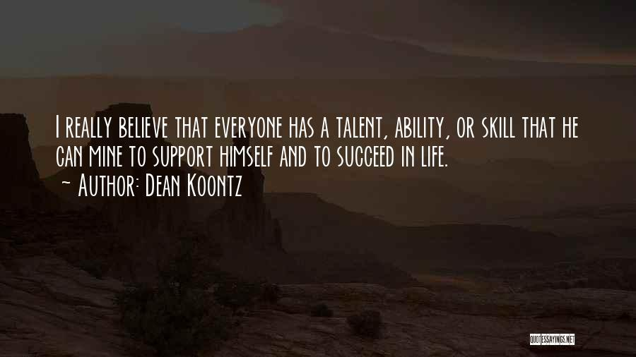 Ability To Succeed Quotes By Dean Koontz