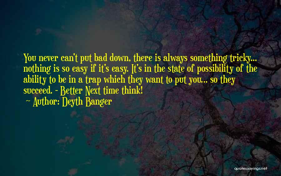 Ability To Succeed Quotes By Deyth Banger
