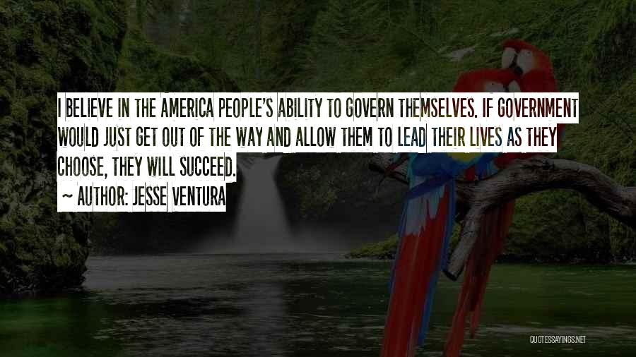 Ability To Succeed Quotes By Jesse Ventura