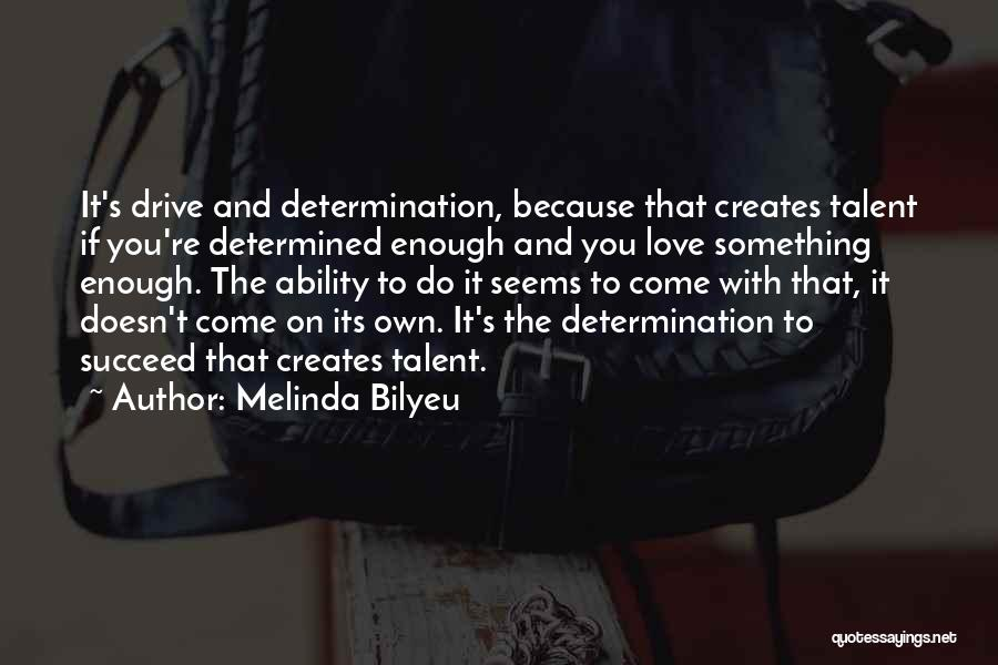 Ability To Succeed Quotes By Melinda Bilyeu