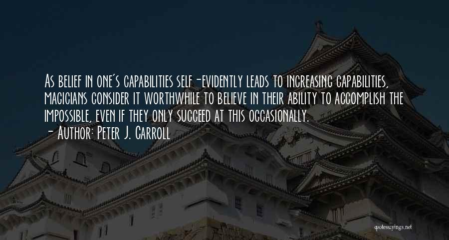 Ability To Succeed Quotes By Peter J. Carroll