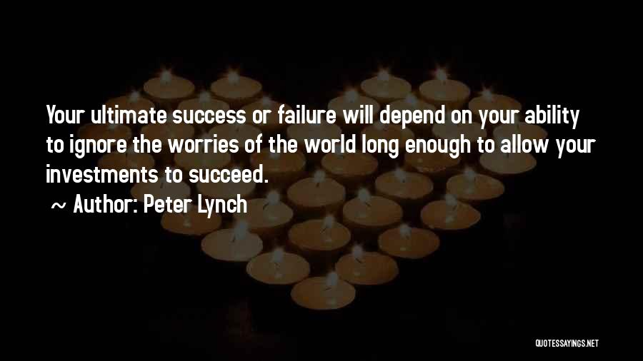 Ability To Succeed Quotes By Peter Lynch