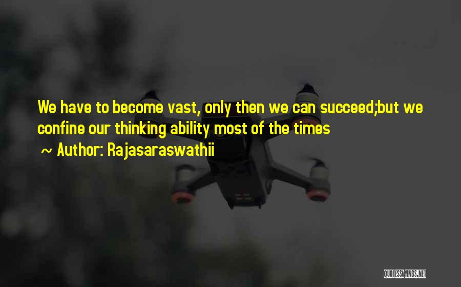 Ability To Succeed Quotes By Rajasaraswathii