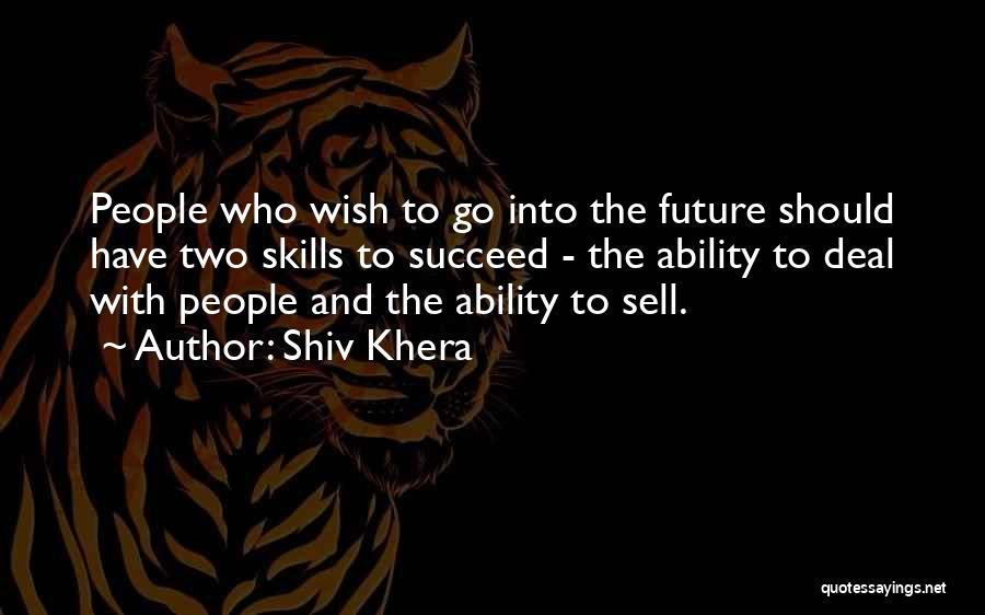 Ability To Succeed Quotes By Shiv Khera