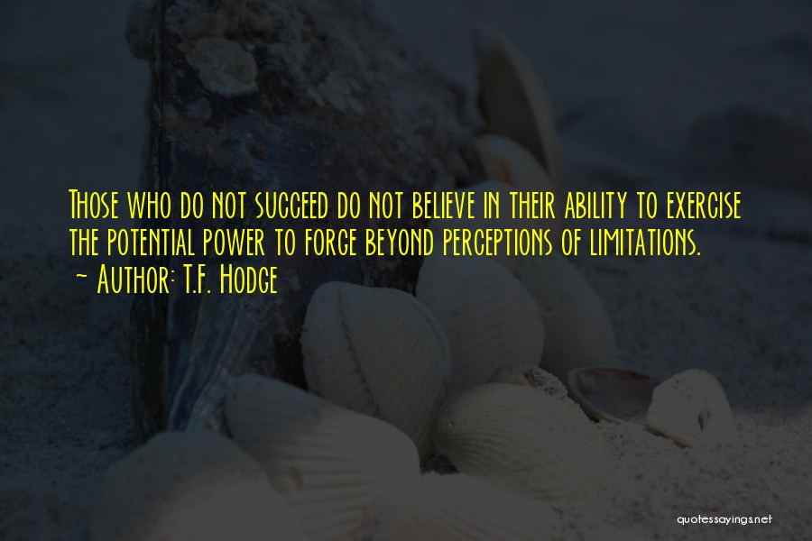 Ability To Succeed Quotes By T.F. Hodge