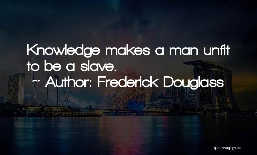 Abolition Of Man Quotes By Frederick Douglass
