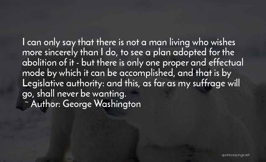 Abolition Of Man Quotes By George Washington