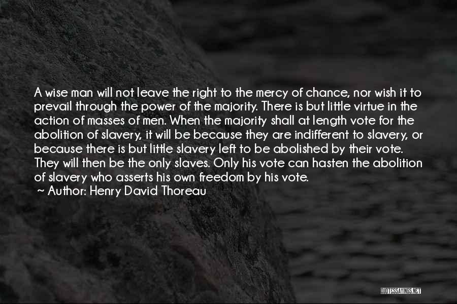 Abolition Of Man Quotes By Henry David Thoreau