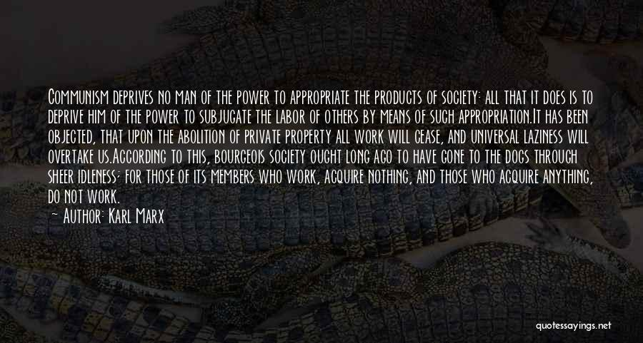 Abolition Of Man Quotes By Karl Marx