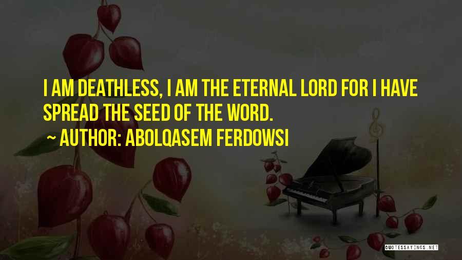 Abolqasem Ferdowsi Quotes 1256696