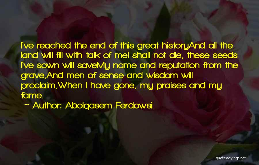 Abolqasem Ferdowsi Quotes 815574