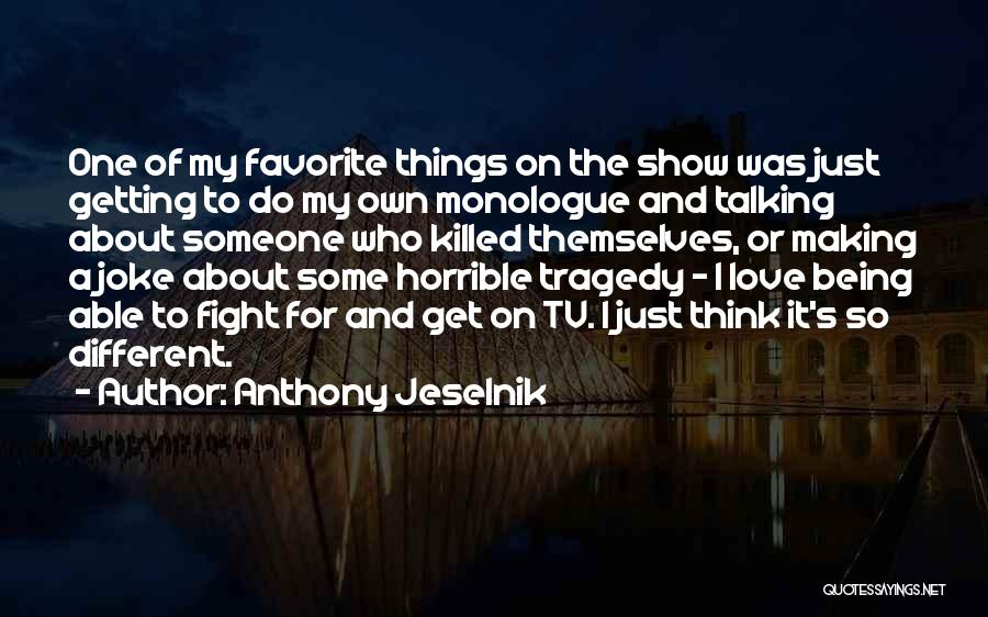 About Being Different Quotes By Anthony Jeselnik