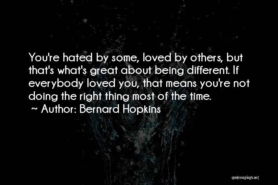 About Being Different Quotes By Bernard Hopkins