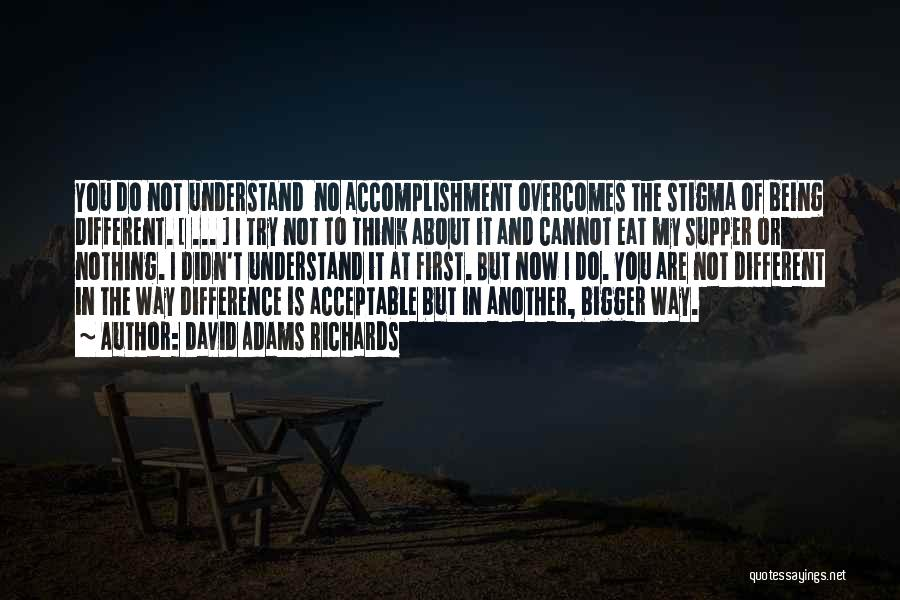 About Being Different Quotes By David Adams Richards