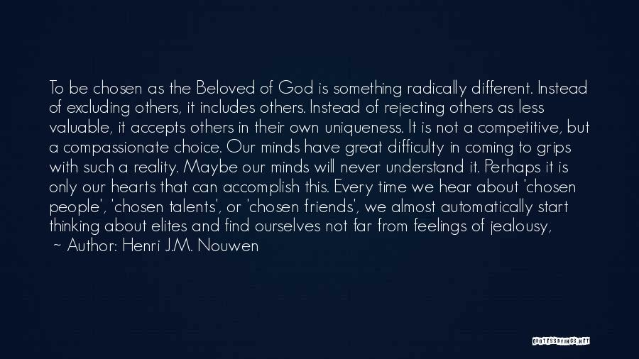 About Being Different Quotes By Henri J.M. Nouwen