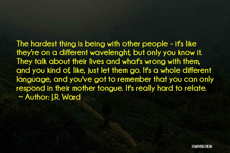 About Being Different Quotes By J.R. Ward