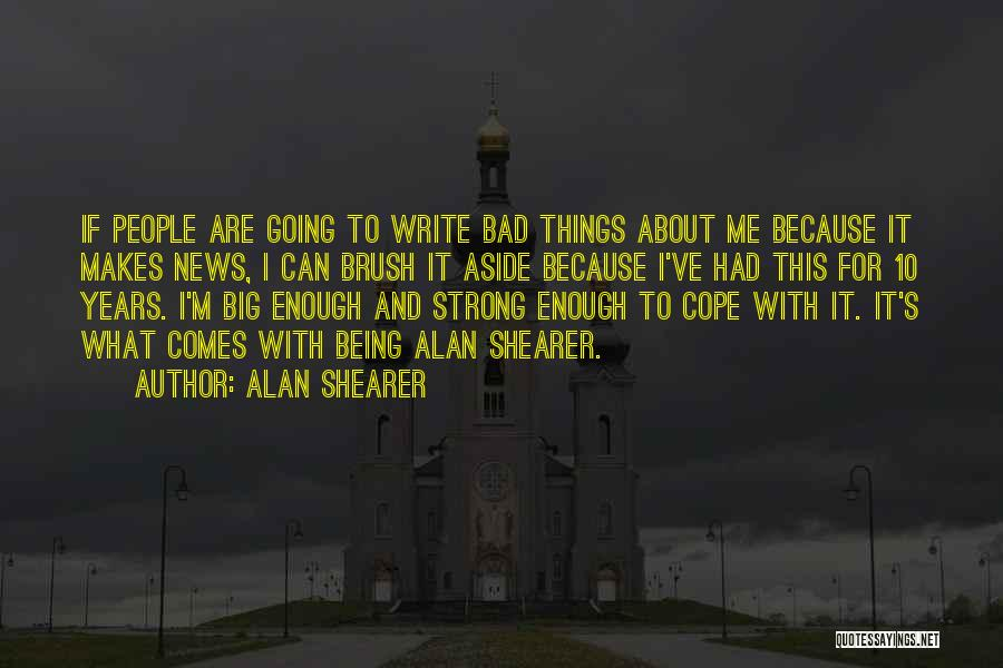 About Being Strong Quotes By Alan Shearer