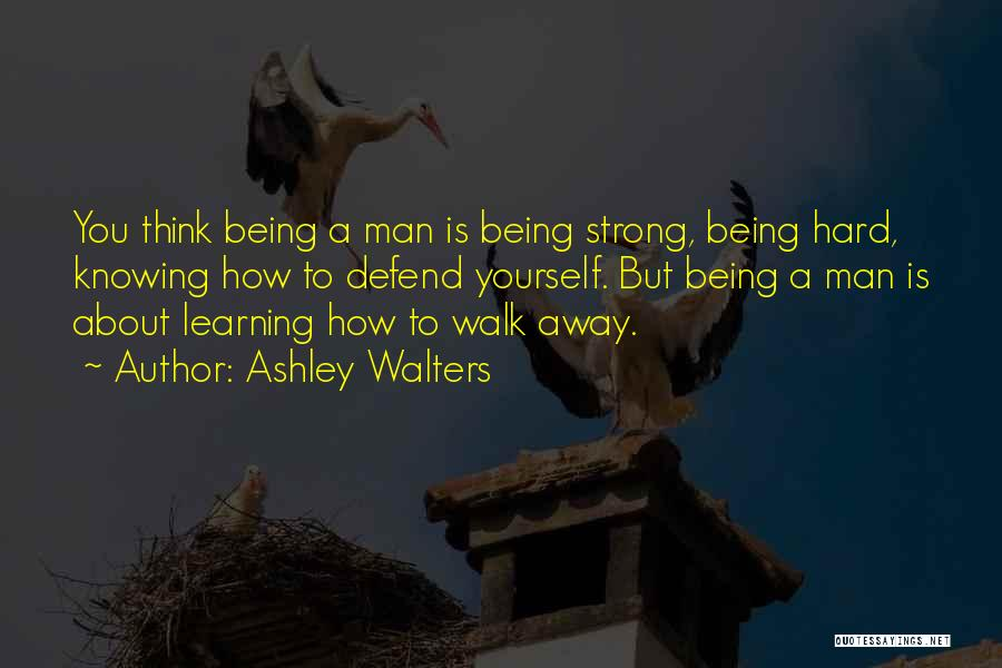 About Being Strong Quotes By Ashley Walters