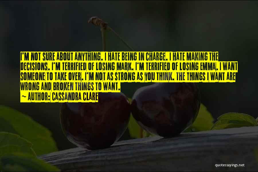 About Being Strong Quotes By Cassandra Clare