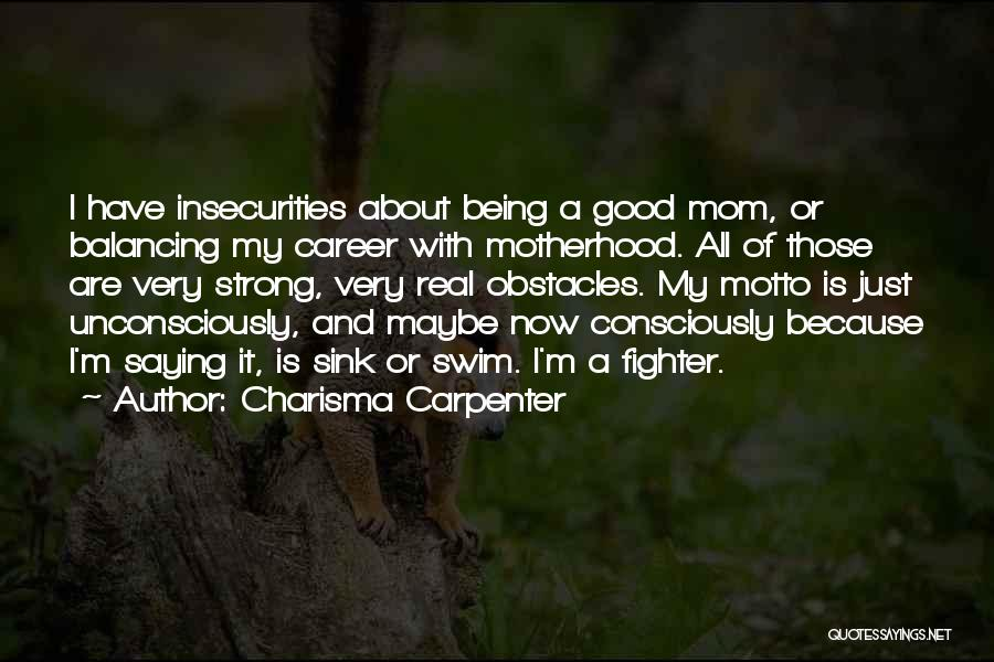 About Being Strong Quotes By Charisma Carpenter