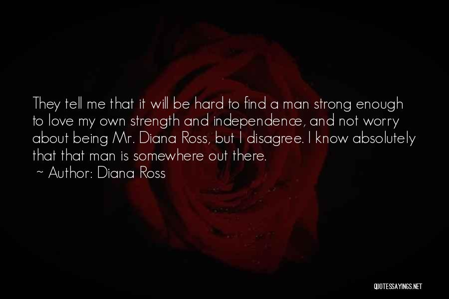 About Being Strong Quotes By Diana Ross