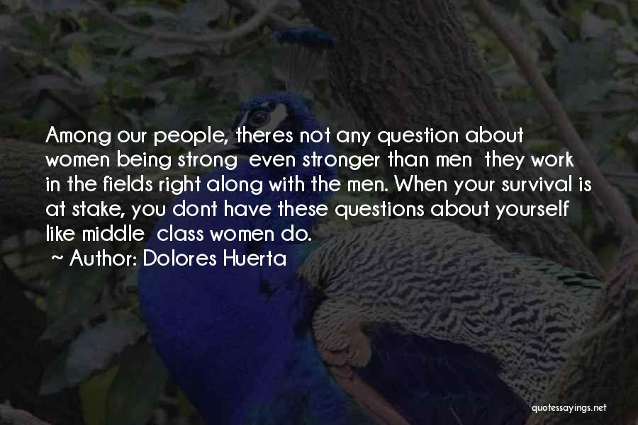 About Being Strong Quotes By Dolores Huerta