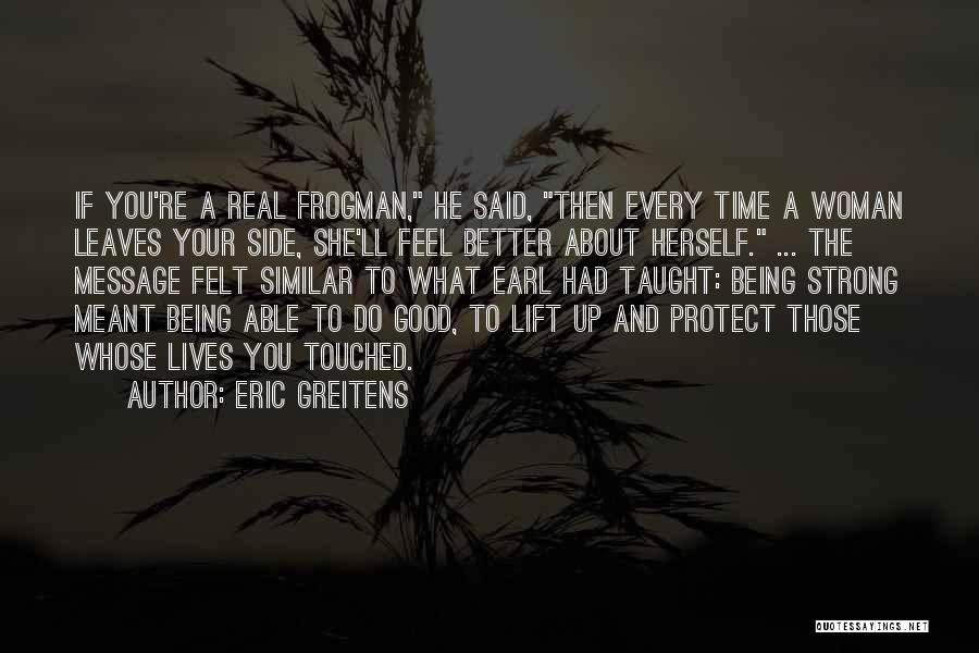 About Being Strong Quotes By Eric Greitens
