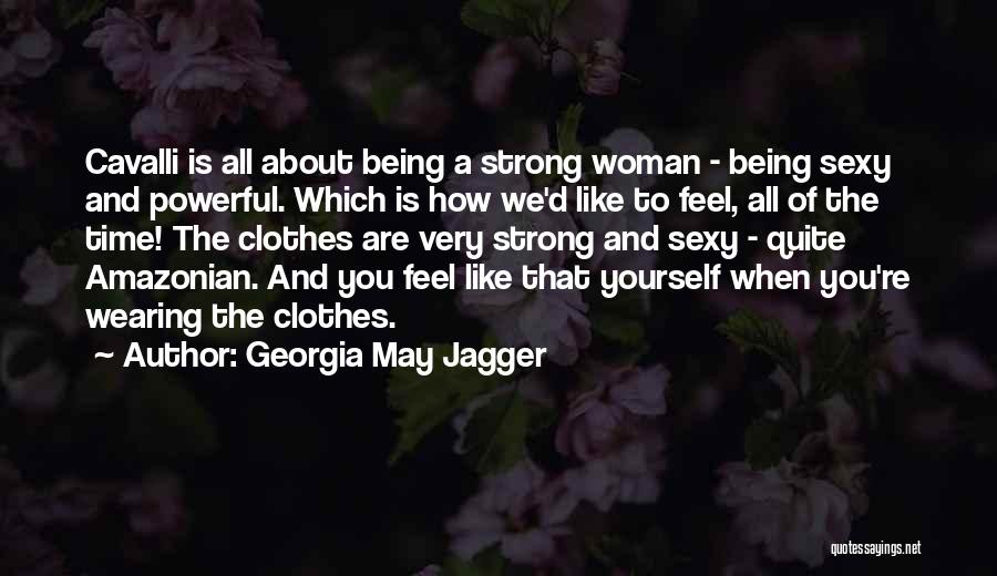 About Being Strong Quotes By Georgia May Jagger