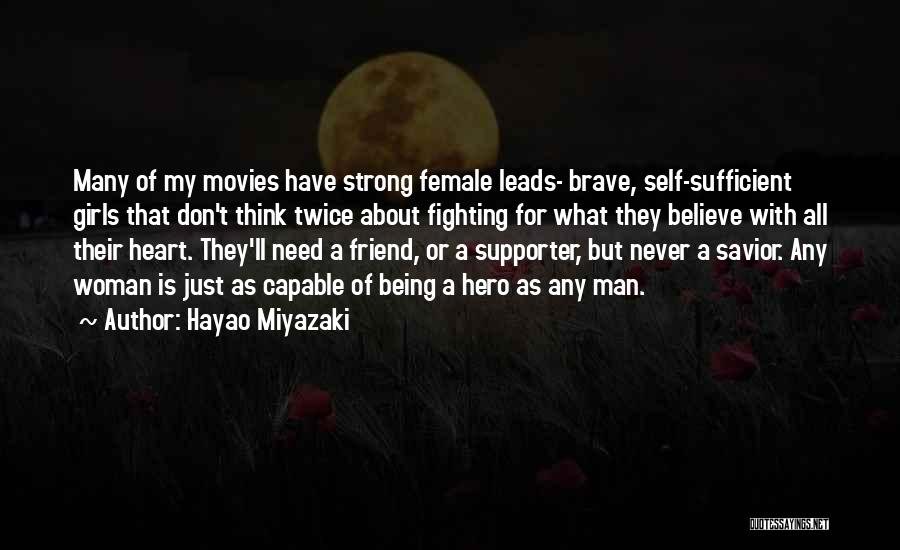 About Being Strong Quotes By Hayao Miyazaki