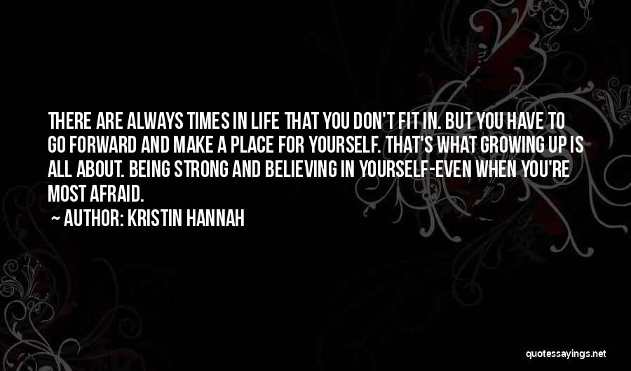 About Being Strong Quotes By Kristin Hannah