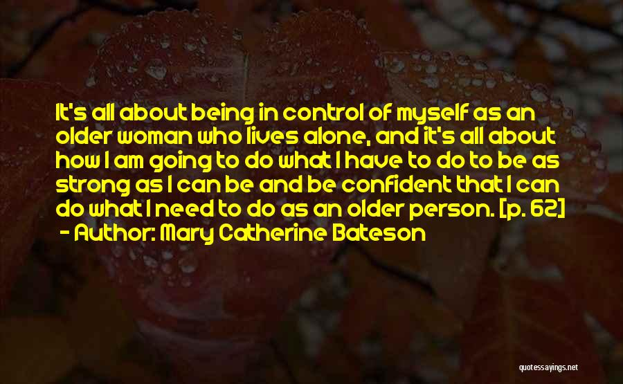 About Being Strong Quotes By Mary Catherine Bateson