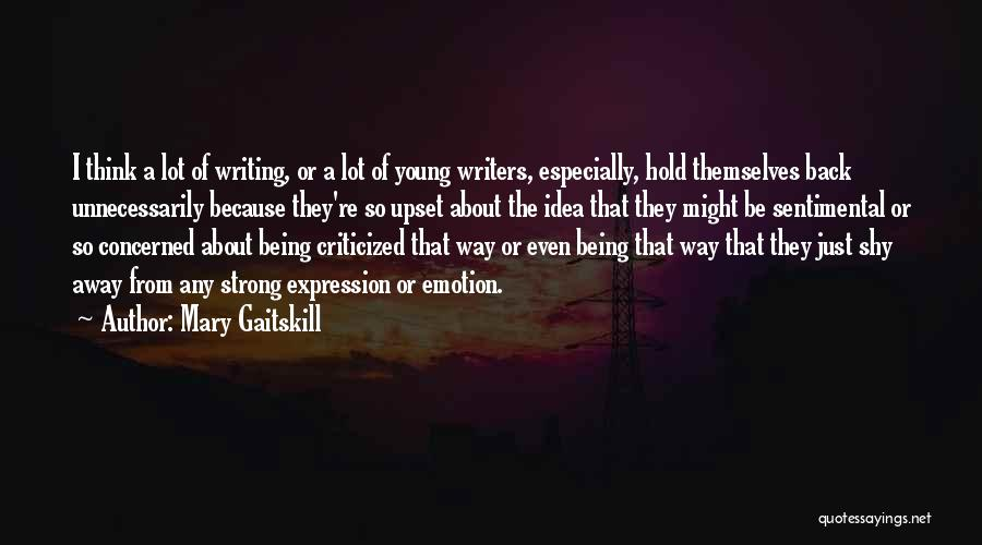 About Being Strong Quotes By Mary Gaitskill