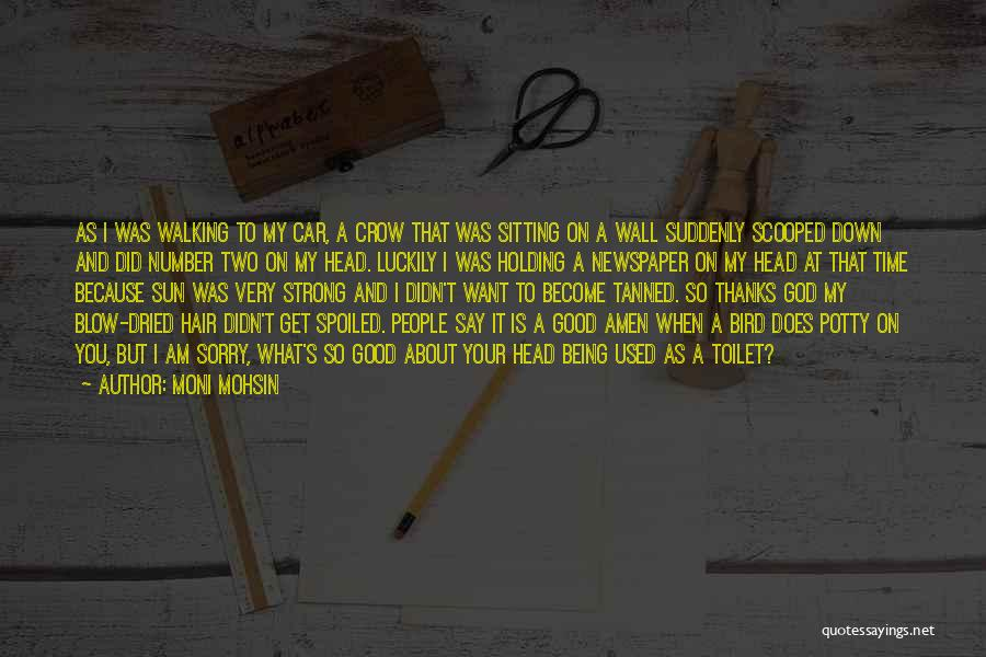 About Being Strong Quotes By Moni Mohsin