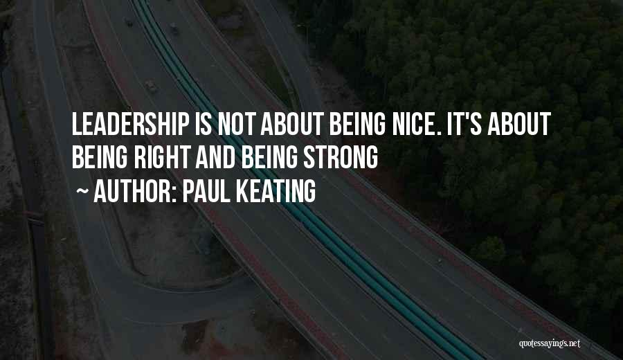 About Being Strong Quotes By Paul Keating