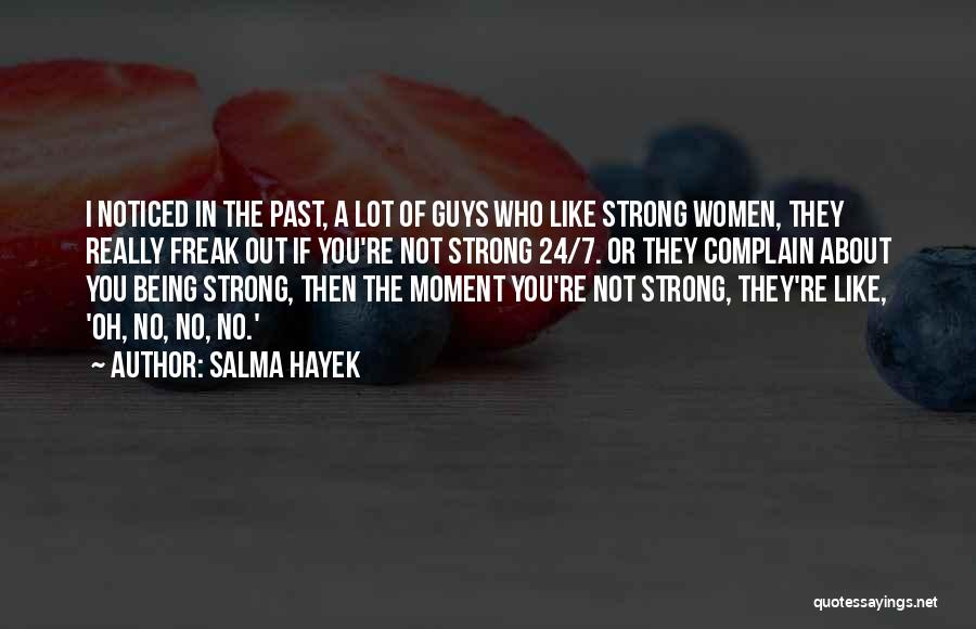 About Being Strong Quotes By Salma Hayek