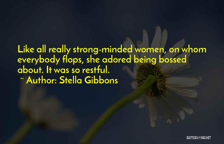 About Being Strong Quotes By Stella Gibbons